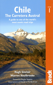 Chile: the Carretera Austral : a guide to one of the world's most scenic road trips