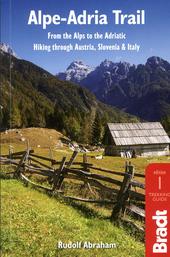 Alpe-Adria trail : from the Alps to the Adriatic : hiking through Austria, Slovenia & Italy