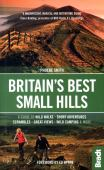 Britain's best small hills : a guide to wild walks, short adventures, scrambles, great views, wild camping & more