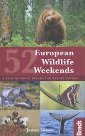 52 European wildlife weekends : a year of short breaks for nature lovers