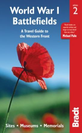 World War I battlefields : a travel guide to the western front : sites, museums, memorials