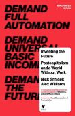 Inventing the future : postcapitalism and a world without work