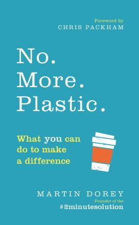 No. More. Plastic. : what you can do to make a difference