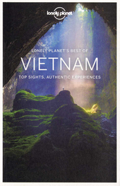 Vietnam : top sights, authentic experiences