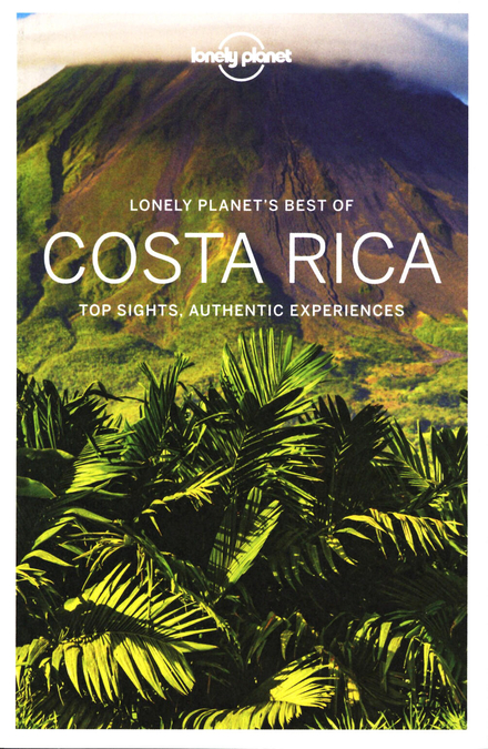 Costa Rica : top sights, authentic experiences