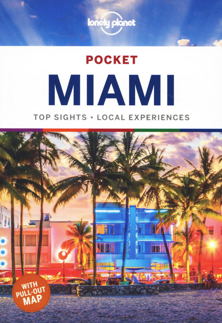 Miami : top sights, local experiences