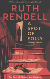 A spot of folly : ten tales of murder and mayhem