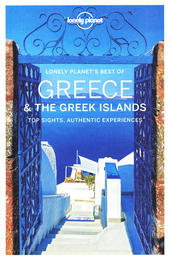 Greece & the Greek Islands : top sights, authentic experiences