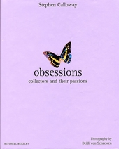 Obsessions : collectors and their passions
