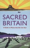 Sacred Britain : a guide to places that stir the soul