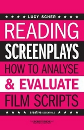 Reading screenplays : how to analyse and evaluate film scripts