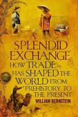 A splendid exchange : how trade shaped the world