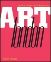 London : a guide to modern + contemporary art