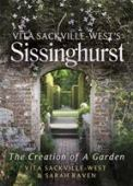 Vita Sackville-West's Sissinghurst : the creation of a garden