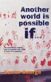 Another world is possible if ...