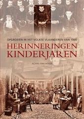 Herinneringen : kinderjaren : opgroeien in het volkse Vlaanderen van 1900