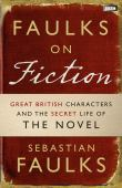 Faulks on fiction : great British characters and the secret life of the novel