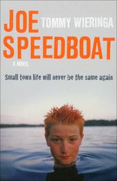 Joe Speedboat : a Novel