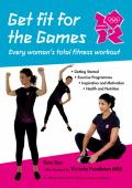 Get fit for the games : every woman's total fitness workout