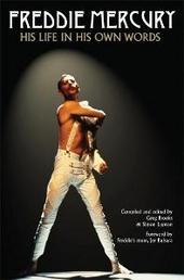 Freddie Mercury : his life in his own words