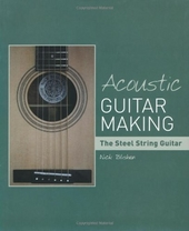 Acoustic guitar making : the steel string guitar
