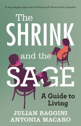 The shrink and the sage : a guide to living
