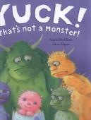 Yuck! : that's not a monster!