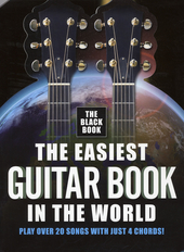 The easiest guitar book in the world : over 20 songs with just 4 chords. The black book