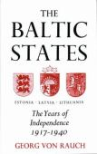 The Baltic states : the years of independence : Estonia, Latvia, Lithunia 1917-1940