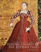 Treasures of the Royal Courts : Tudors, Stuarts and the Russian Tsars