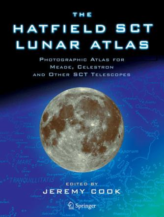 The Hatfield SCT lunar atlas : photographic atlas for Meade, Celestron and other SCT telescopes