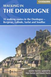 Walking in the Dordogne : 35 walking routes around Bergerac, Lalinde, Sarlat and Souillac