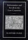 Reformation and revolt in the Low Countries