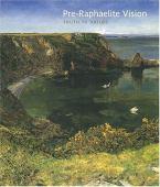 Pre-Raphaelite vision : truth to nature