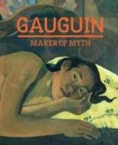 Gauguin : maker of myth
