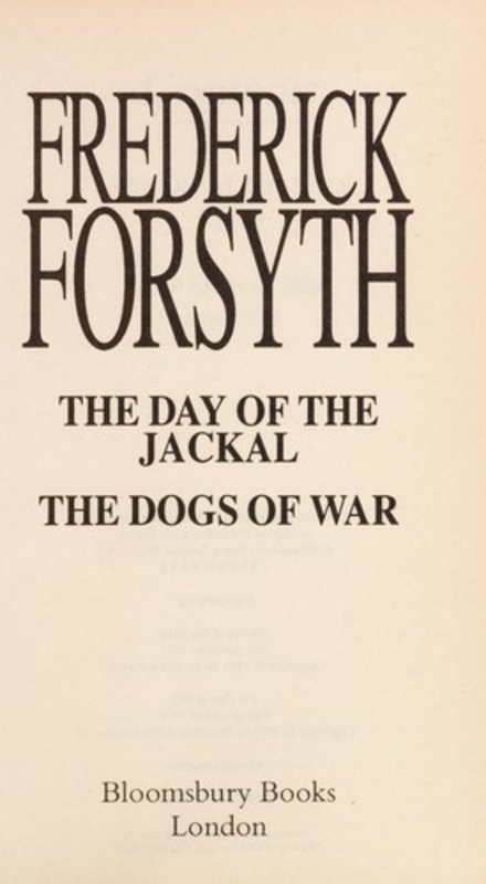 The day of the Jackal ; The dogs of war