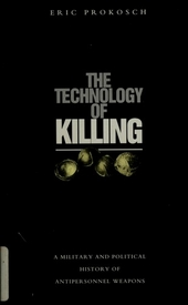 The technology of killing : a military and political history of antipersonnel weapons