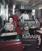 Railway : identity, design and culture
