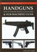 Handguns and sub-machine guns : semi-automatic pistols and revolvers