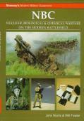 NBC : nuclaer, biological an chemical warfare on the modern battlefield
