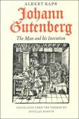 Johann Gutenberg : the man and his invention