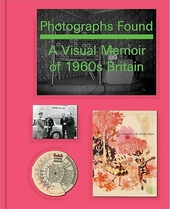 Photographs found : a personal memoir of 1960s Britain
