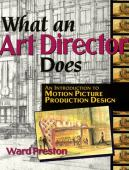 What an art director does : an introduction to motion picture production design