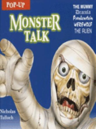 Monster talk : the mummy, Dracula, Frankenstein, Werewolf, the alien