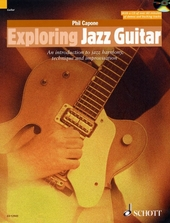 Exploring jazz guitar : an introduction to jazz harmony, technique and improvisation
