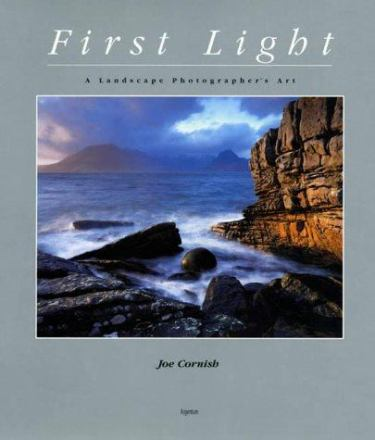 First light : a landscape photographer's art
