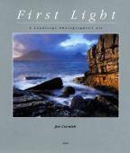 First light : a landscape photographer's art