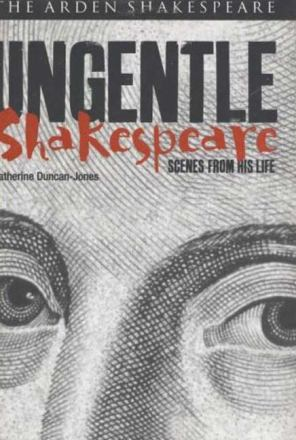 Ungentle Shakespeare : scenes from his life