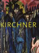 Ernst Ludwig Kirchner : the Dresden and Berlin years