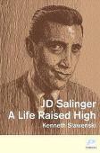 J.D. Salinger : a life raised high